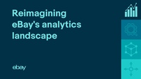 From Vendor to In-house: How eBay Reimagined Its Analytics Landscape