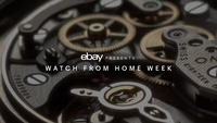 "eBay Announces ""Watch From Home Week,"" Gives Enthusiasts an Inside Look at the World's Finest Timepieces"